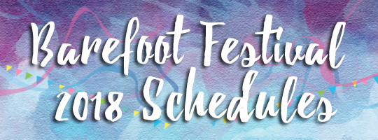 Barefoot Festival 2018 Schedules (available to view)